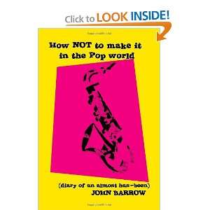 (diary of an almost has been) (9781412014137) John Barrow Books