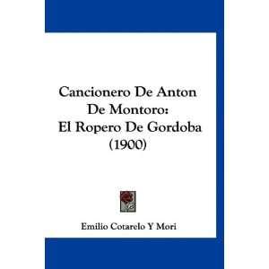 Cancionero De Anton De Montoro: El Ropero De Gordoba (1900