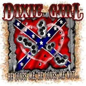 Dixie Southern Girls HE LOVES MEHE LOVES ME NOT
