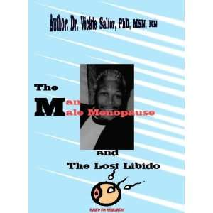 The Man Male Menopause and The Lost Libido (9781599714295