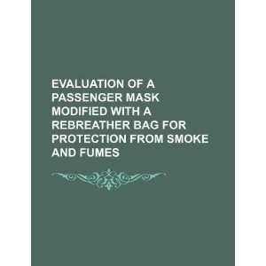 Evaluation of a passenger mask modified with a rebreather