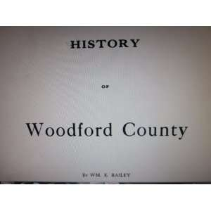 History of Woodford County, Kentucky W. E. Railey Books