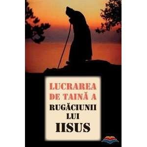de taina a Rugaciunii lui Iisus (9789731361680): Editura Sophia: Books