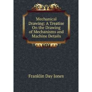Mechanisms and Machine Details Franklin Day Jones  Books