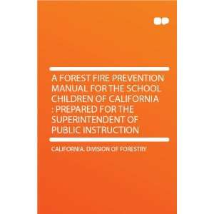 Forest Fire Prevention Manual for the School Children of California