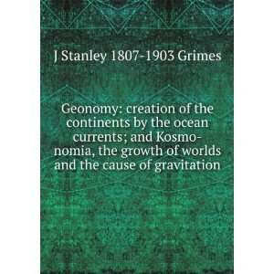 worlds and the cause of gravitation: J Stanley 1807 1903 Grimes: Books