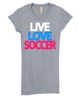 Live Love Soccer Womens Juniors Slim Fit T shirt Gift