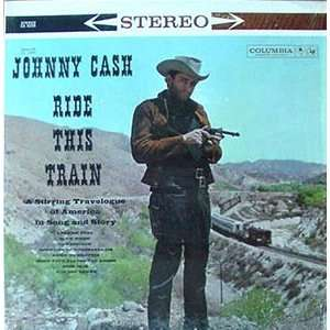 Johnny Cash   Ride This Train STEREO LP: Johnny Cash: Music