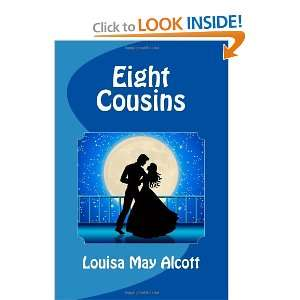 Eight Cousins (9781466229594) Louisa May Alcott Books
