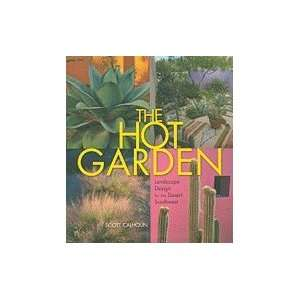 Hot Garden Landscape Design for the Desert Southwest [HC,2009]