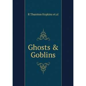 Ghosts & Goblins R Thurston Hopkins et.al Books