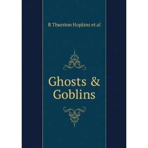 Ghosts & Goblins R Thurston Hopkins et.al Books