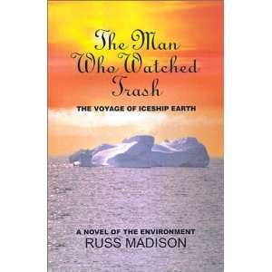 Man Who Watched Trash (9780759635388): Russ Madison: Books