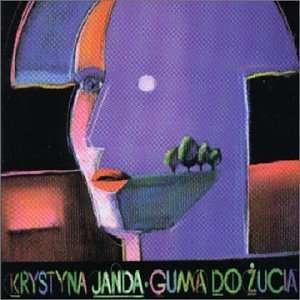 Guma Do Zucia: Krystyna Janda: Music