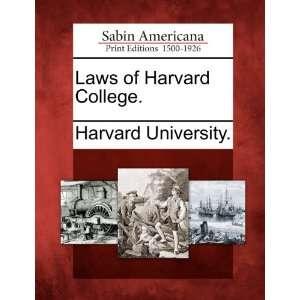 Laws of Harvard College. (9781275665040) Harvard University. Books