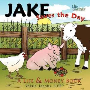Jake Saves the Day A Life & Money Book (9781452099293