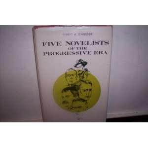 Five Novelis of he Progressive Era Rober W. Schneider