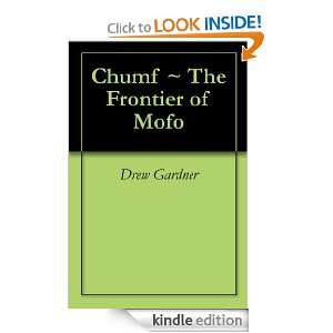 Chumf ~ The Frontier of Mofo: Drew Gardner:  Kindle Store
