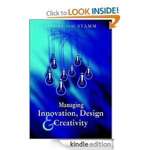 Managing Innovation, Design and Creativity Bettina von Stamm