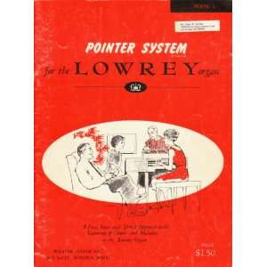 Pointer System for the Lowrey Organ (Book 1) The Pointer