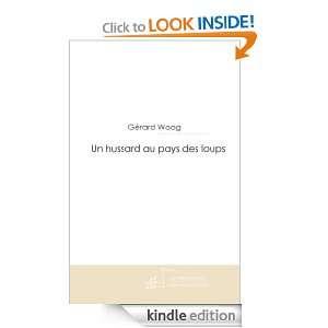 Un hussard au pays des loups (French Edition) Gérard Woog