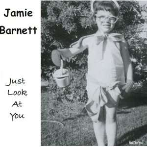 Just Look at You Jamie Barnett Music