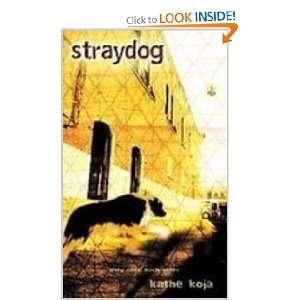 Straydog (9781439516041) Kathe Koja Books
