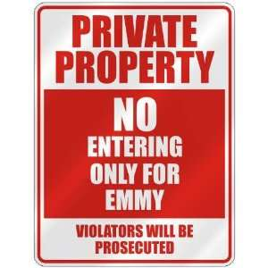 PRIVATE PROPERTY NO ENTERING ONLY FOR EMMY  PARKING
