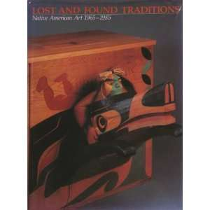 Lost and found traditions Native American art 1965 1985