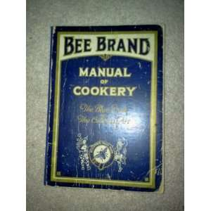 Bee Brand Manual of Cookery The Blue Book of Culinary Art