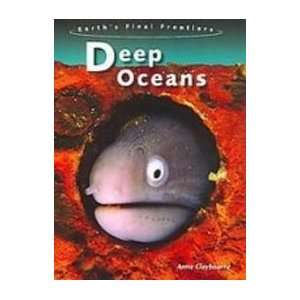 Deep Oceans (Earths Final Frontiers) (9781439542316