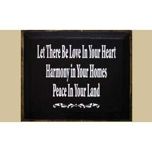 Love In Your Heart Harmony In Your Home Peace On Your Land Sign Patio