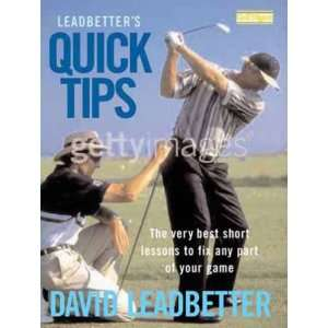 Leadbetters Quick Tips The Very Best Short Lessons to Fix Any Part