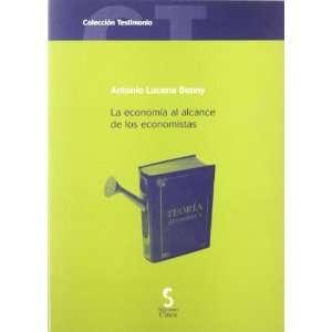 ECONOMIA AL ALCANCE DE LOS ECONOMISTAS, LA. (9788493510435) Books