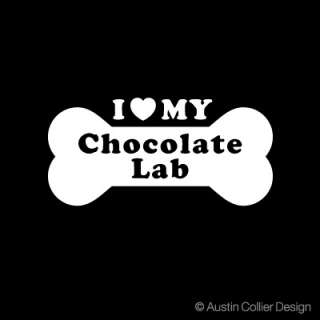LOVE MY CHOCOLATE LAB Vinyl Decal Car Sticker   Dog