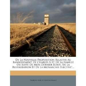 De Charles X Et De Sa Famille Ou Suite De Mon Dernier Écrit: de La