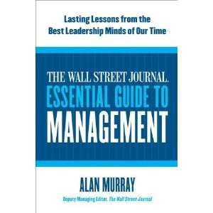 By Alan Murray The Wall Street Journal Essential Guide to
