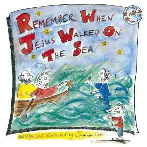 Remember When Jesus Walked On The Sea (Remember Series