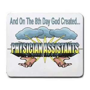 The 8th Day God Created PHYSICIAN ASSISTANTS Mousepad
