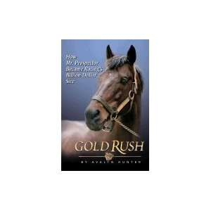 How Mr Prospector Became Racing`s Billion Dollar Sire [HC,2007]: Books