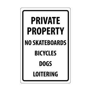 M113G   Private Property No Skateboards Bicycles Dogs Loitering, 18 X