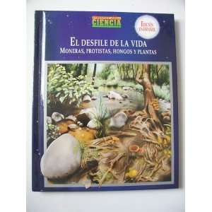 La Vida: Moneras. Protistas, Hongos Y Plantas (Prentice Hall Ciencia