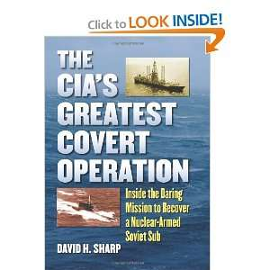 The CIAs Greatest Covert Operation Inside the Daring