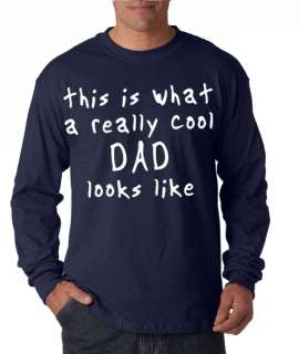 This is a Really Cool Dad Long Sleeve Tee Shirt