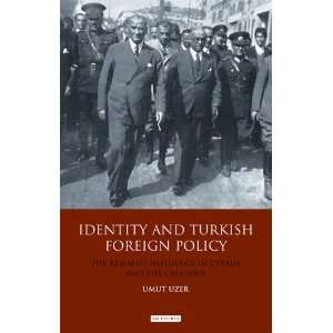 Identity and Turkish Foreign Policy: The Kemalist Influence in Cyprus