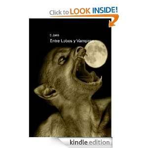Entre Lobos y Vampiros (Spanish Edition): Sebastián Jarré: