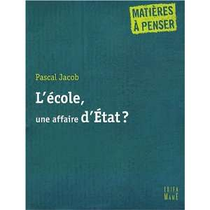Lécole, une affaire dEtat ? (French Edition