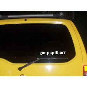 got papillon? Funny decal sticker Brand New Everything