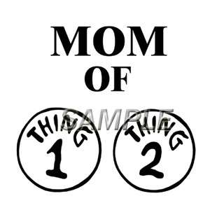 MOM OF THING 1 THING 2 T SHIRT IRON ON TRANSFER 3 SIZES FOR LIGHT