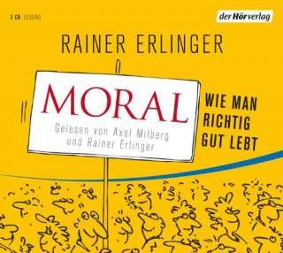 ERLINGER, MORAL WIE MAN RICHTIG GUT LEBT AUDIO CD;